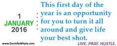 Turn It All Around (Live. Pray. Hustle. 01/01/16) - http://daniellawhyte.com/turn-it-all-around-live-pray-hustle-010116/ #liveprayhustle
