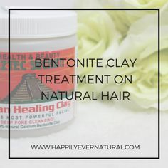 How To Do A Bentonite Clay Treatment On Natural Hair http://www.happilyevernatural.com/going-natural/how-to-do-a-bentonite-clay-treatment-on-natural-hair/