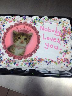 i've been looking for a cake that would describe exactly this sentiment
