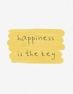happiness is the key | happy quotes | best life entrepreneur quotes and the key to success