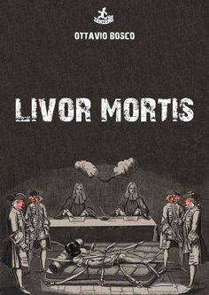 Livor mortis via Negozietto Zenzero Edizioni. Click on the image to see more!