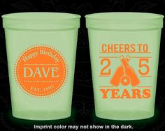 25th Birthday Glow in the Dark Cups, Happy Birthday, Cheers to 25 years, Glow Birthday Party (20164)