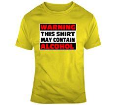 Warning May Contain Alcohol T Shirt Casual T Shirts, Tee Shirts, Brown Pride, Grey Zip Ups, Funny Tshirts, Alcohol, Sweatshirts, Mens Tops, Stuff To Buy