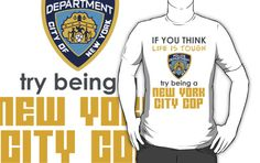 Try being a New York City Cop by dcroffe