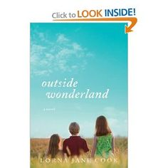 Buy Outside Wonderland: A Novel by Lorna Jane Cook and Read this Book on Kobo's Free Apps. Discover Kobo's Vast Collection of Ebooks and Audiobooks Today - Over 4 Million Titles! Book Club Books, The Book, Used Books, My Books, Mystery Books, Book Recommendations, Book Worms, The Outsiders, Wonderland