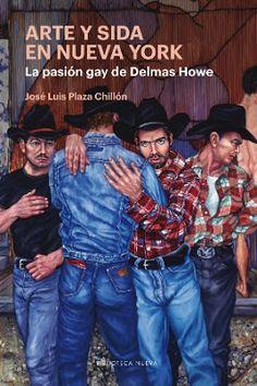 Arte y sida en Nueva York / José Luis Plaza Chillón. Madrid : Biblioteca Nueva, 2017 [02-09]. 360 p. ISBN 9788416938353 / 21,90 € / ES / ENS / Arte / Cultura gay / Estados Unidos / Historia – Siglo XX / Homofobia / Homosexualidad / Iconos / Memoria colectiva / Nueva York / VIH-Sida