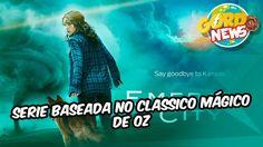 Emerald City - Serie baseada no classico Mágico de Oz