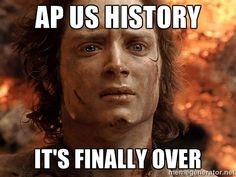 AP US History It's finally over - Frodo | Meme Generator