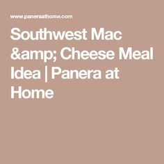 Southwest Mac & Cheese Meal Idea | Panera at Home