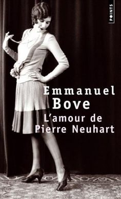 L'Amour de Pierre Neuhart d'Emmanuel BOVE