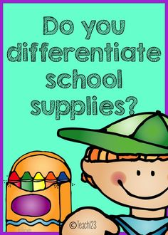 Do you differentiate school supplies? This post has tips for teachers.