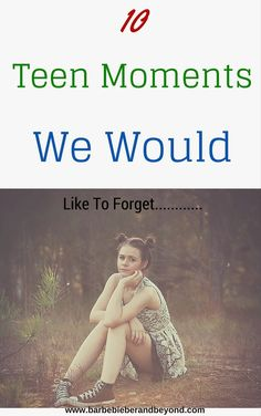 10 Teenage Moments We Would Like To Forget .......yep teenage life would have certainly been easier without these..... #teenagers