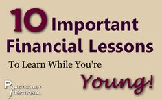 10 Important Financial Lessons To Learn While You're Young {Series} - Practically FunctionalPractically Functional
