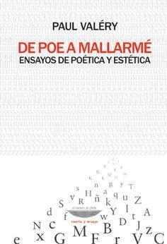 De Poe a Mallarmé. Ensayos de poética y estética – Paul Valéry (Ed. Cuenco de Plata)