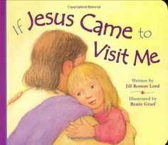 If Jesus Came to Visit Me by Jill Roman Lord, http://www.amazon.com/dp/082496568X/ref=cm_sw_r_pi_dp_ThhBrb1PC9TYX