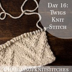 Day 16 : Twigs Knit Stitch : #100daysofknitstitches – Brome Fields
