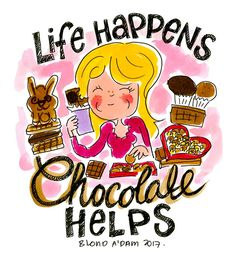 Life happens Chocolate helps!!