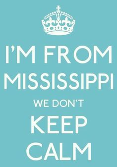 Mississippi... we get busy and fix that problem!!!!!!!!!