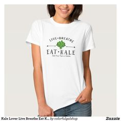Kale Lover Live Breathe Eat Kale Custom T-shirts