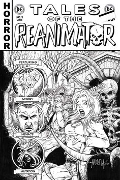 REANIMATOR #3. Dynamite Entertainment. Written by Keith Davidsen, illustrated by Randy Valiente, and features a Black and White variant cover by Andrew Mangum. Released June 10, 2015.