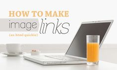 Learn HTML: How To Make an Image Link | Wonder Forest: Design Your Life.