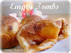 Empty Tombs- Such a tasty treat and perfect for a lesson on the Ressurection. Each ingredient is a symolism.