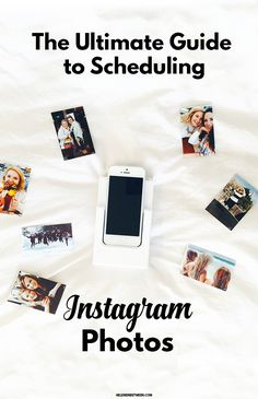 The Ultimate Guide to Scheduling Your Instagram photos! save time and get back to what's really important!