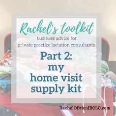 Supply kit for IBCLC home visits: grow your lactation consultant business Business Advice for Privat Doula Business, Consultant Business, Business Money, Business Advice, Becoming A Doula, Doula Training, Doula Services, Birth Doula, Lactation Consultant