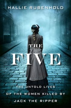 """Read """"The Five The Untold Lives of the Women Killed by Jack the Ripper"""" by Hallie Rubenhold available from Rakuten Kobo. Five devastating human stories and a dark and moving portrait of Victorian London—the untold lives of the women killed b. Books And Tea, I Love Books, Great Books, Books To Read, My Books, Teen Books, Summer Reading Lists, Reading Time, Woman Reading"""