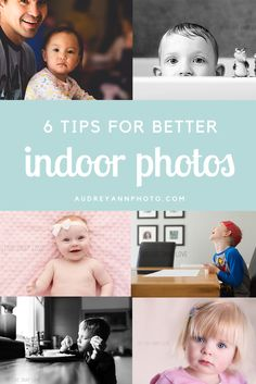 Great tips to improve your indoor photos taken at home!