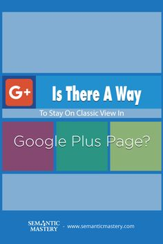 Is There A Way To Stay On Classic View In Google Plus Page? #SEO via http://semanticmastery.com/is-there-a-way-to-stay-on-classic-view-in-google-plus-page/