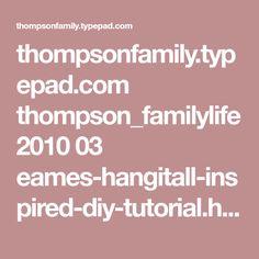 thompsonfamily.typepad.com thompson_familylife 2010 03 eames-hangitall-inspired-diy-tutorial.html
