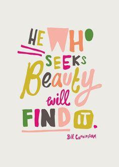 Seek beauty.