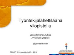 Työntekijälähettiläänä yliopistolla, Janne Simonen - CMADFI 2016 - YouTube