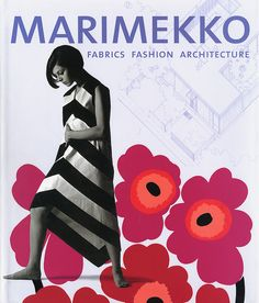 Marimekko - Fabrics, Fashion, Architecture Book Founded in 1951 by visionary textile designer Armi Ratia and her husband, Viljo, the Marimekko Corporation in Finland not only sparked a revolution in pattern making but also pioneered a new definition. Helsinki, Crate And Barrel, Marimekko Fabric, Marimekko Dress, Textiles, Art Party, Vintage Disney, Scandinavian Style, Textile Design