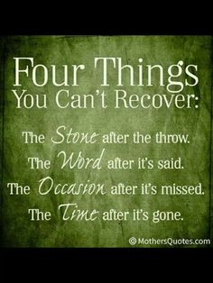 Four things you cant recover.