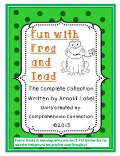 This 82 page collection of units for each of Arnold Lobel's Frog and Toad books including Frog and Toad Are Friends, Frog and Toad Together, Frog and Toad All Year, and Days with Frog and Toad address many reading skills needed for your first, second, or third grade classrooms.