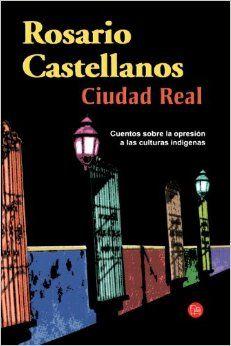 Rosario Castellanos - Ciudad Real
