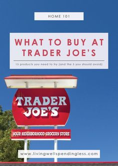 Things to Buy & Avoid at Trader Joe's | How to Save Money on Groceries | Money Saving Tips via lwsl