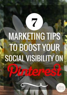 7 Marketing Tips to Boost Your Social Visibility on Pinterest. via @annazubarev