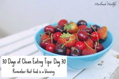 30 Days of Clean Eating Tips Day 30: Remember that food is a blessing. Click through the join my women's only facebook group for daily tips& support