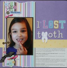 lost tooth scrapbooking layout - Turned out really cute.