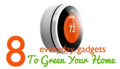 8 Ways You Can Harness the Power of Technology to Green Your Home by DJ Miller, 05/03/13