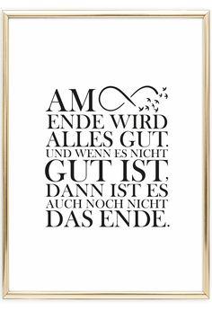 Sprücheposter | Am Ende wird alles gut. Und wenn es nicht gut ist, dann ist es auch noch nicht das Ende | Positive Zitate | Motivation | Postershop | Bilder kaufen | www.talesbyjen.com