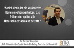 """""""Social Media ist ein verändertes Kommunikationsverhalten, das früher oder später alle Unternehmensbereiche betrifft."""" Torsten Wingenter"""