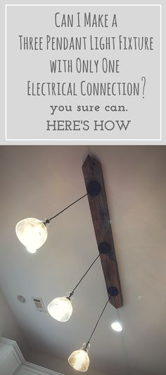 Can I Make a Three Pendant Light Fixture with Only One Electrical Connection? — can i do this myself?