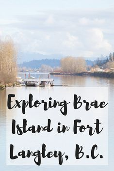Looking for a new walk to do in Fort Langley, BC? Have you visited the beach on Brae Island? Weekend Trips, Day Trips, Langley British Columbia, Oh The Places You'll Go, Places To Visit, Vancouver Travel, Fraser Valley, Canadian Travel, Get Outdoors