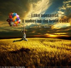 I Like Nonsence - Dr. Seuss Picture Quotes