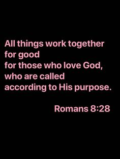 Romans Now we know that all things work together for good for those who love God, who are called according to His purpose. Bible Verses Quotes, Bible Scriptures, Faith Quotes, Spiritual Quotes, Positive Quotes, All Things Work Together, Faith Scripture, Soli Deo Gloria, God Loves Me