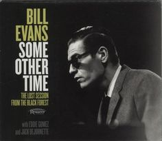 Bill Evans (Piano) Some Other Time : The Lost Session From The Black Forest 2016 USA CD album HCD-2019: BILL EVANS (PIANO) Some Other Time…